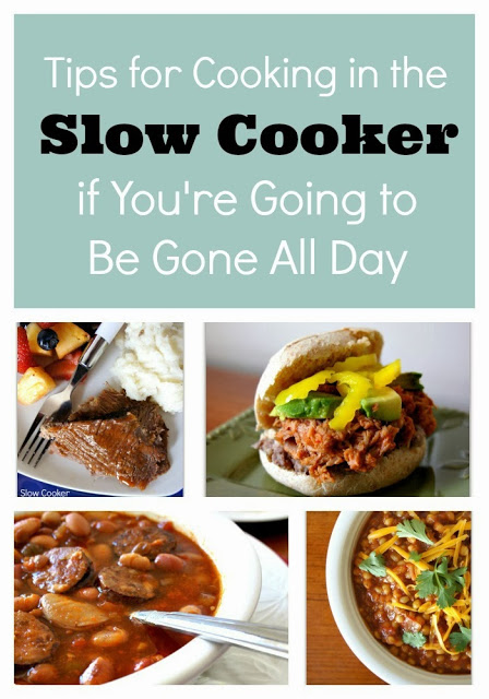 tips for cooking in the slow cooker if you are going to be gone all day