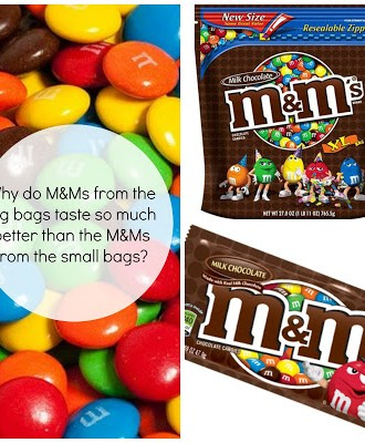 Why do M&Ms from the big bags taste so much better than the M&Ms from the small bags? (+video)