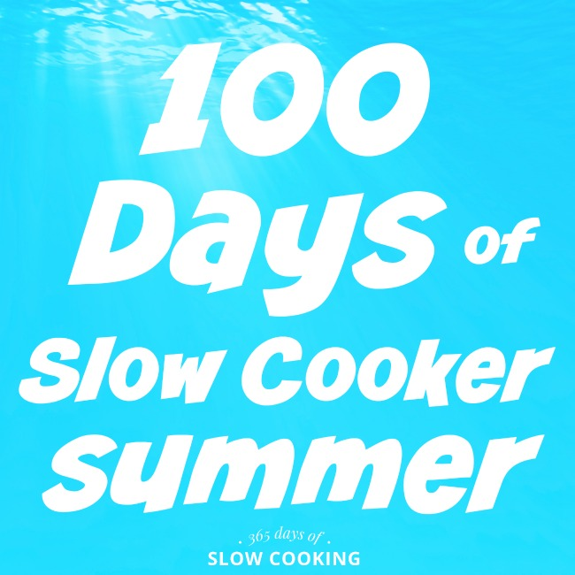 100 days of slow cooker summer