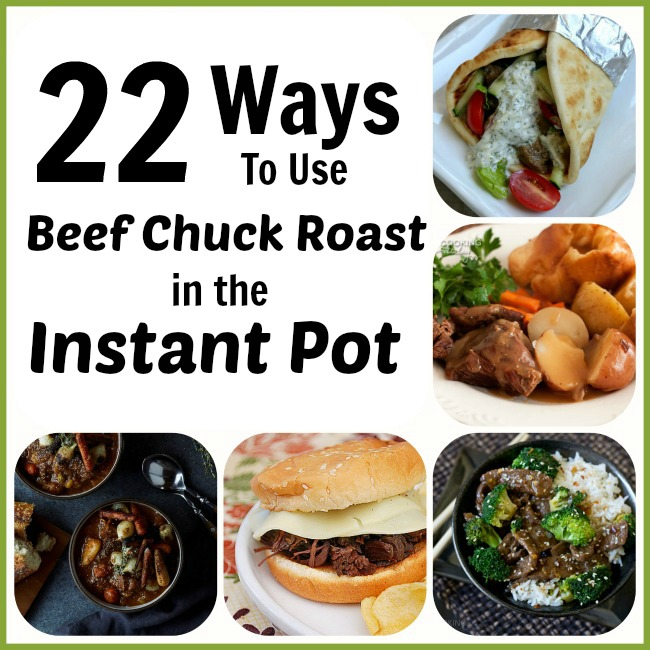 22 ways to use beef chuck roast in the Instant Pot