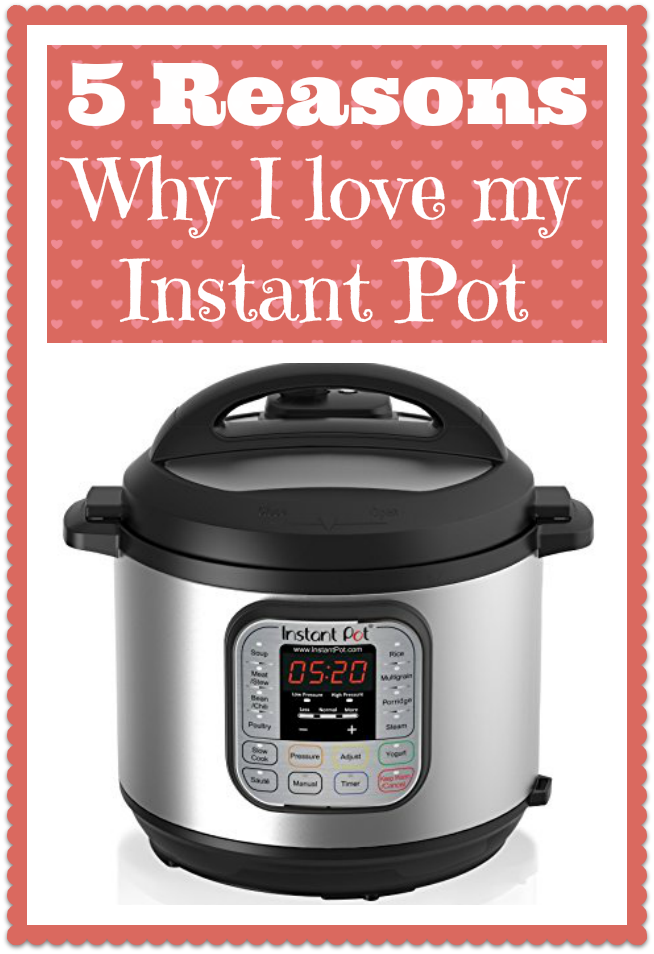 5 Reasons Why I Love My Instant Pot--I've been using my Instant Pot* constantly for the past 16 months and I still love it. Here's why...