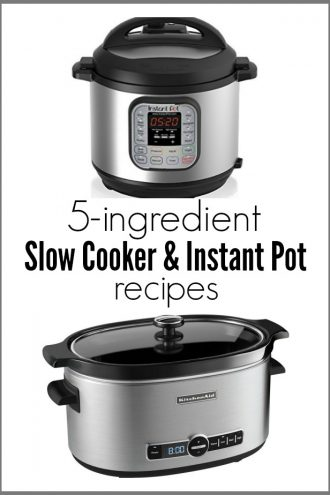 5 Ingredient Instant Pot and Slow Cooker Recipes