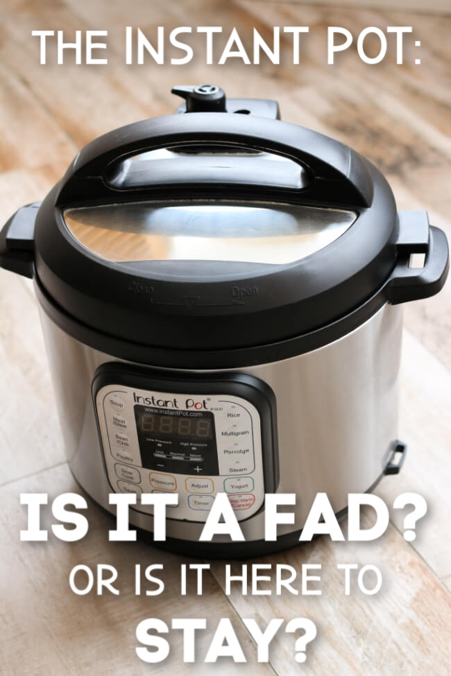 The Instant Pot: A fad or long term staying power?