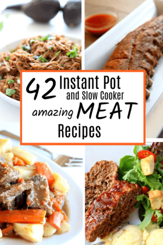 42 Amazing Instant Pot and Slow Cooker Meat Recipes