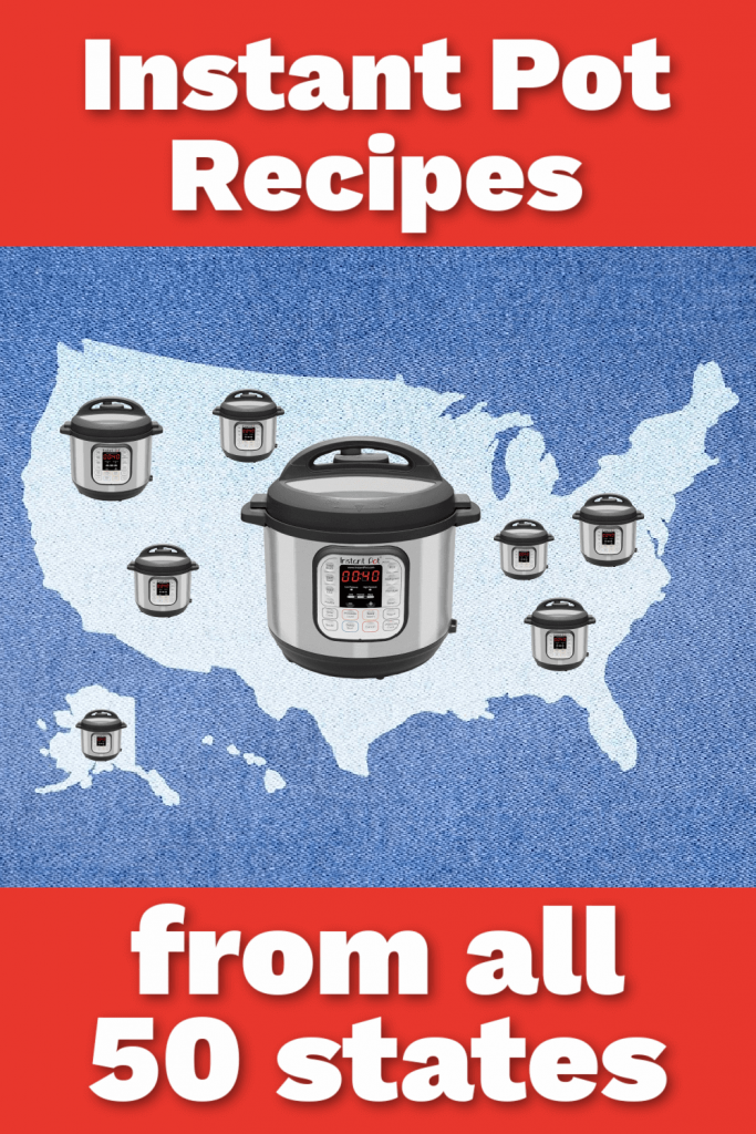 Instant Pot Recipes from All 50 States